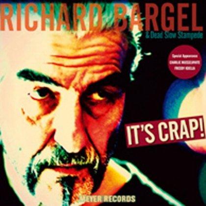 Am image of Richard Bargel - It's Crap (180g LP) 1