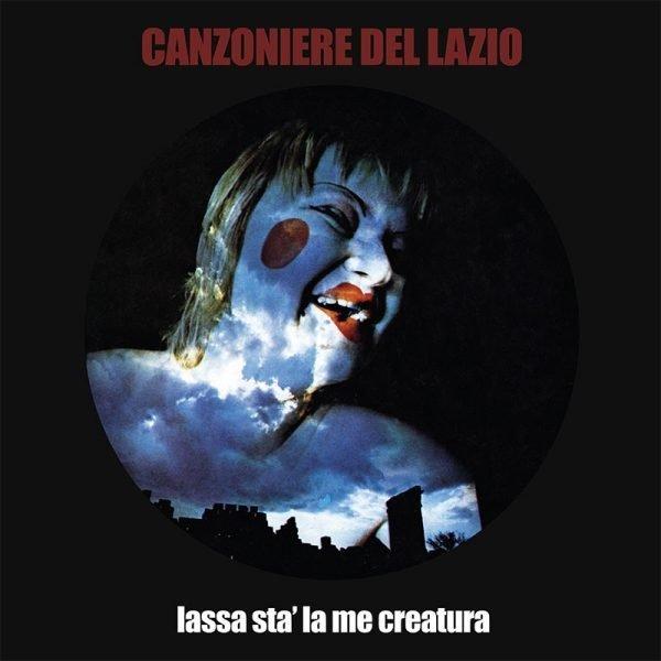 Am image of Canzoniere Del Lazio - Lassa Stà La Me Creatura (180g LP) 1