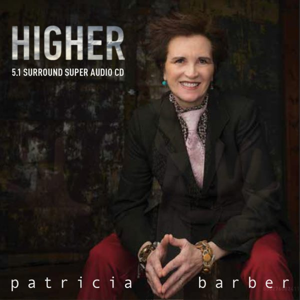 Am image of Patricia Barber - Higher (Hybrid Multi-Channel & Stereo SACD) 1