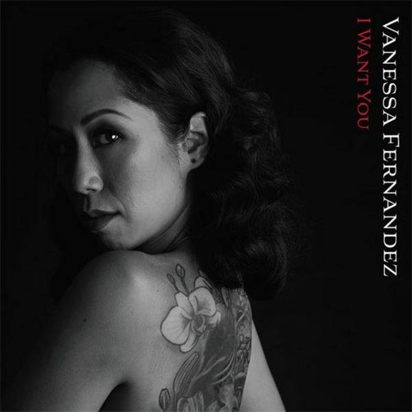 Am image of Vanessa Fernandez - I Want You (180g 45rpm 2LP) 1