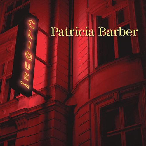 Am image of Patricia Barber - Clique (Hybrid Multi-Channel & Stereo SACD) 1